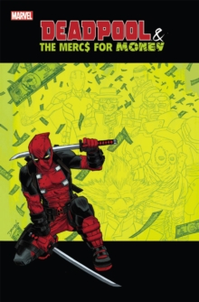 Deadpool & the Mercs for Money : Vol. 0, Paperback Book