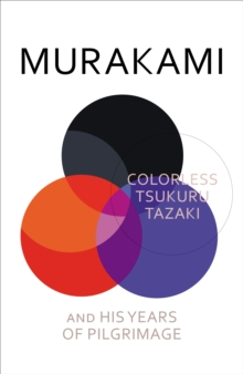 Colorless Tsukuru Tazaki and His Years of Pilgrimage, Hardback