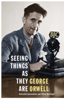 Seeing Things as They Are : Selected Journalism and Other Writings, Hardback