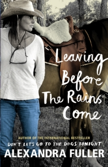 Leaving Before the Rains Come, Hardback
