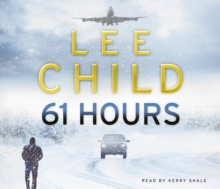 61 Hours : (Jack Reacher 14), CD-Audio
