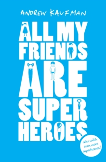 All My Friends are Superheroes, Hardback Book