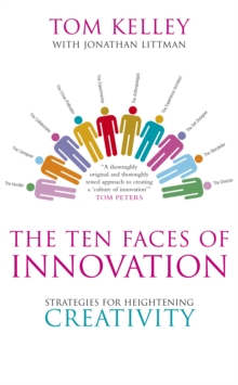 The Ten Faces of Innovation : Strategies for Heightening Creativity, Paperback