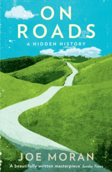 On Roads : A Hidden History, Paperback
