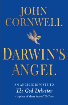 "Darwin's Angel : An Angelic Riposte to ""The God Delusion"", Paperback"