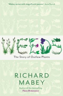 Weeds : The Story of Outlaw Plants, Paperback