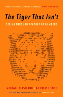 Tiger That Isn't : Seeing Through a World of Numbers, Paperback Book