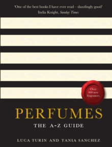 Perfumes : The A-Z Guide, Paperback
