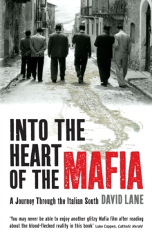 Into the Heart of the Mafia : A Journey Through the Italian South, Paperback