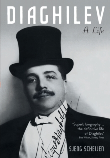 Diaghilev : A Life, Paperback