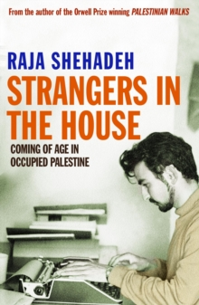 Strangers in the House: Coming of Age in Occupied Palestine, Paperback