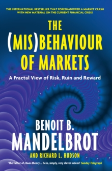 The (Mis)Behaviour of Markets : A Fractal View of Risk, Ruin and Reward, Paperback