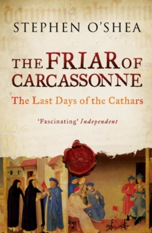 The Friar of Carcassonne : The Last Days of the Cathars, Paperback