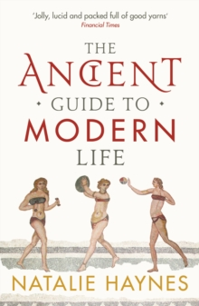 The Ancient Guide to Modern Life, Paperback