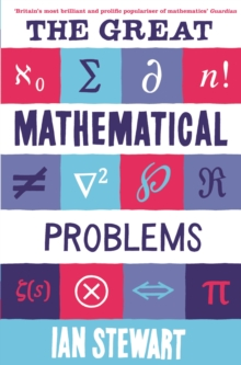 The Great Mathematical Problems : Marvels and Mysteries of Mathematics, Paperback Book