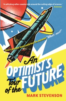 An Optimist's Tour of the Future, Paperback