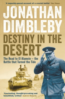 Destiny in the Desert : The Road to El Alamein  -  The Battle That Turned the Tide, Paperback