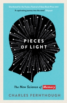 Pieces of Light : The New Science of Memory, Paperback