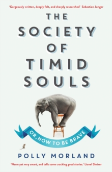The Society of Timid Souls : Or, How to be Brave, Paperback