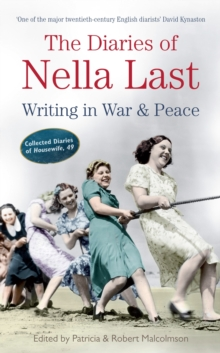 The Diaries of Nella Last : Writing in War and Peace, Paperback Book