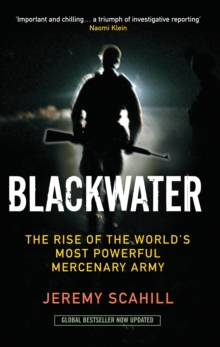 Blackwater : The Rise of the World's Most Powerful Mercenary Army, Paperback