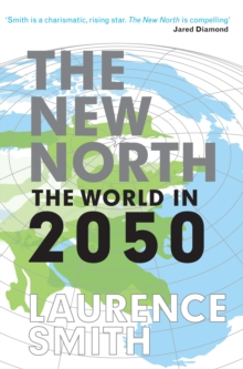 New North : The World in 2050, Paperback Book