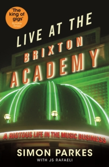 Live at the Brixton Academy : A Riotous Life in the Music Business, Paperback