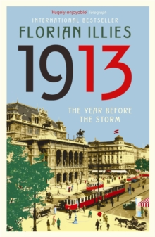 1913 : The Year before the Storm, Paperback