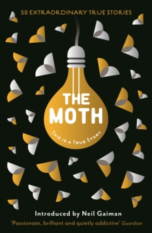 The Moth : This is a True Story, Paperback