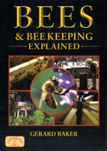 Bees and Bee Keeping Explained, Paperback