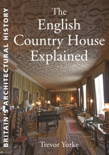 The English Country House Explained, Paperback