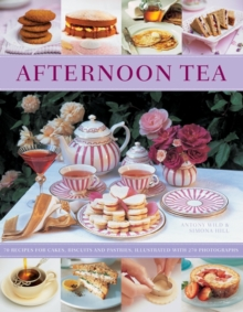 Afternoon Tea : 70 Recipes for Cakes, Biscuits and Pastries, Illustrated with 270 Photographs, Paperback