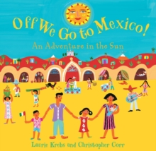 Off We Go to Mexico : An Adventure in the Sun, Paperback