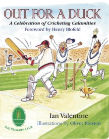 Out for a Duck : A Celebration of Cricketing Calamities, Hardback