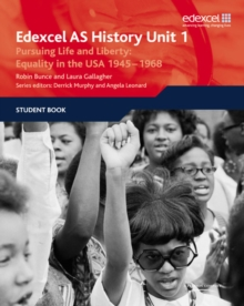 Edexcel GCE History AS Unit 1 D5 Pursuing Life and Liberty: Equality in the USA, 1945-68 : Equality in the USA 1945-1968 : Student Book 1, Paperback
