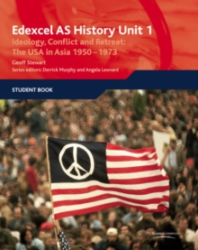 Edexcel GCE History AS Unit 1 D6 Ideology, Conflict and Retreat: The USA in Asia, 1950-1973 : Student Book, Paperback Book