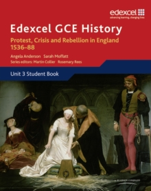 Edexcel GCE History A2 Unit 3 A1 Protest, Crisis and Rebellion in England 1536-88, Paperback