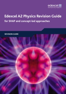 Edexcel A2 Physics Revision Guide : For SHAP and Concept-Led Approaches, Paperback