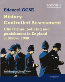 Edexcel GCSE History : CA8 Crime, Policing and Punishment in England C.1880--c.1990 Controlled Assessment Student Book, Paperback