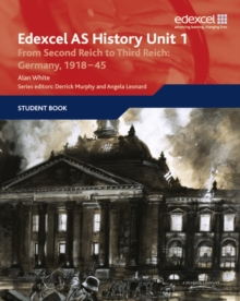 Edexcel GCE History AS Unit 1 F7 from Second Reich to Third Reich : Germany 1918-45, Paperback Book