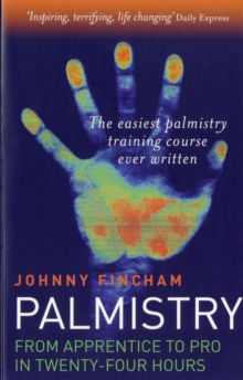 Palmistry : Apprentice to Pro in 24 Hours - The Easiest Palmistry Training Course Ever Written, Paperback