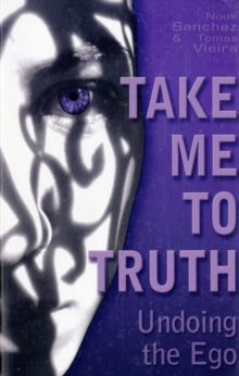 Take Me to Truth : Undoing the Ego, Paperback