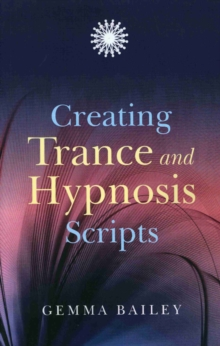 Creating Trance and Hypnosis Scripts, Paperback Book