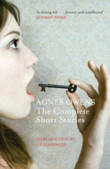 Agnes Owens : The Complete Short Stories, Paperback Book