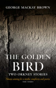 The Golden Bird : Two Orkney Stories, Paperback