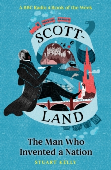 Scott-land : The Man Who Invented a Nation, Paperback