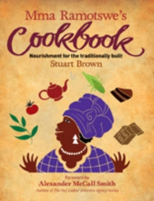 Mma Ramotswe's Cookbook : Nourishment for the Traditionally Built, Paperback