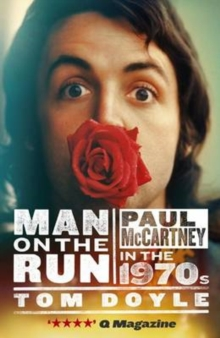 Man on the Run : Paul McCartney in the 1970s, Paperback Book
