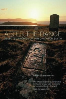 After the Dance : Selected Stories of Iain Crichton Smith, Paperback