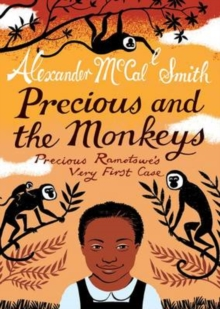 Precious and the Monkeys : Precious Ramotswe's Very First Case, Paperback Book